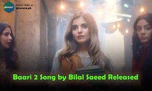 """Baari 2 Song by Bilal Saeed Released """"Uchiyan Diwaran"""" ft. Momina Mustehsan"""
