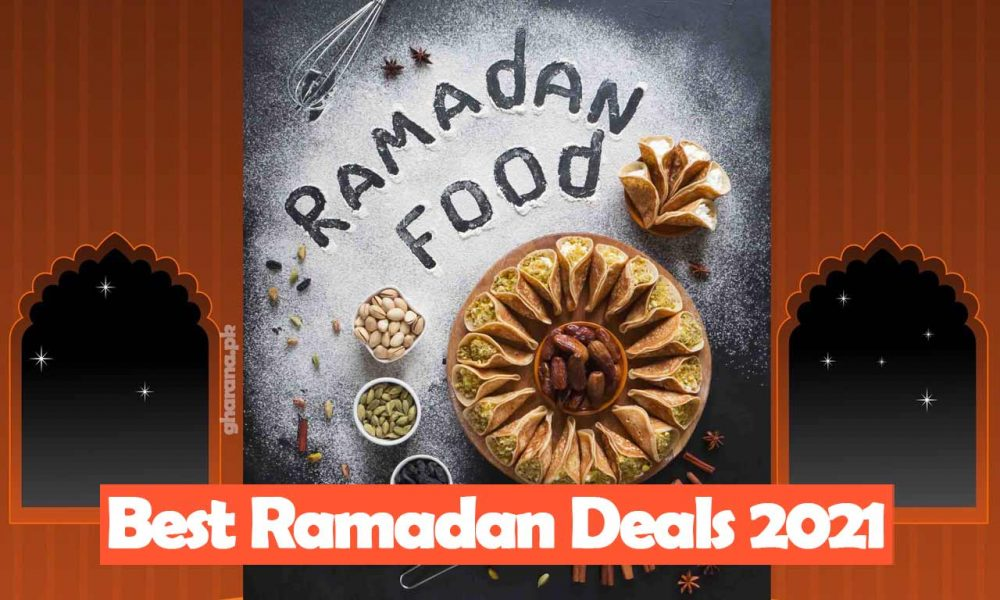 Best Ramadan Deals 2021 in Karachi Lahore Islamabad Sehr o Iftar Offers